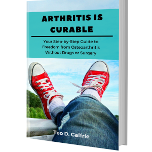 Arthritis Is Curable - Proven Natural Methods