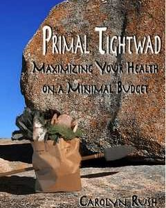 Maximize Your Health - Primal Tightwad E-book