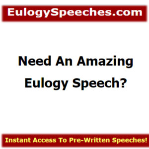 Need An Amazing Eulogy Speech-