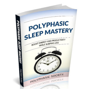 Polyphasic Sleep Mastery E-book - Sleep Less And Be More Alert