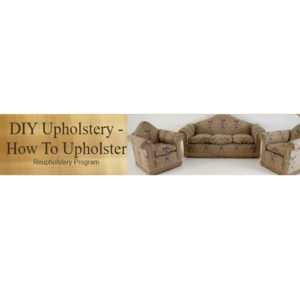 Reupholstery Course - Restore Your Chairs And Sofa