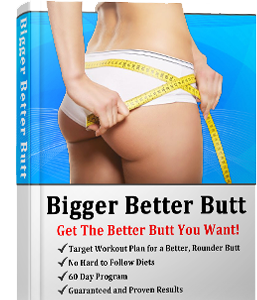 The Bigger Butt Workout Program - Get Better Results Faster