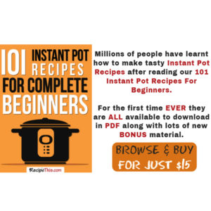 101 Amazing Instant Pot Recipes for Beginners Cookbook
