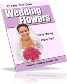 Create Your Own Wedding Flowers - Stunning Bouquets and Arrangement